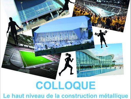 Colloque : le haut niveau de la Construction Métallique spécial bâtiments sportifs